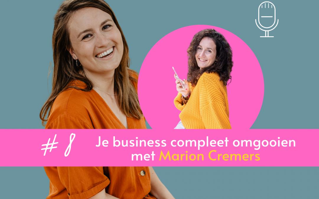 Het inspirerende verhaal van Marion Cremers: hoe ze in een halfjaar haar business omgooide en haar jaaromzet x5 ging!